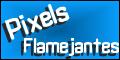 Pixels Flamejantes